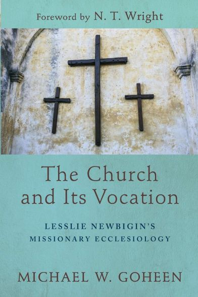 Michael Goheen - The Church and its Vocation