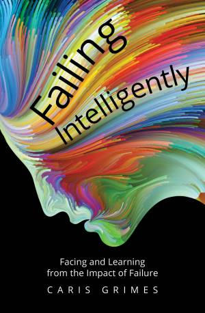 Failing Intelligently by Caris Grimes